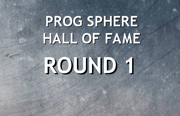 Prog Sphere Hall of Fame - Round 1