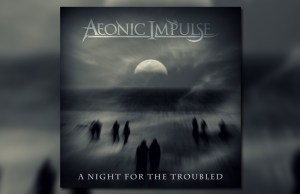 Aeonic Impulse - A Night for the Troubled
