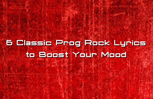 6 Classic Prog Rock Lyrics to Boost Your Mood