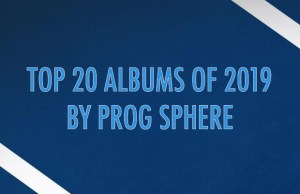 Top 20 of 2019 by Prog Sphere