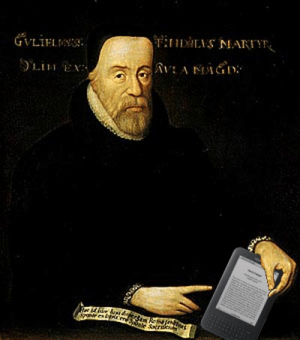 William Tyndale shows off his Kindle