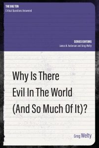 Why Is There Evil In The World?