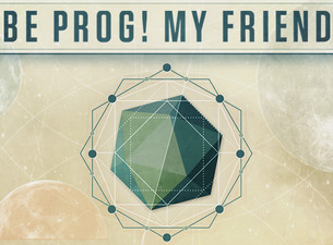 BE PROG! MY FRIEND ANNOUNCES FINAL BANDS