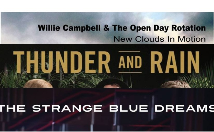 Three Into One Does Go! – Reviews – Willie Campbell & The Open Day Rotation, Thunder And Rain and The Strange Blue Dreams – by Progradar