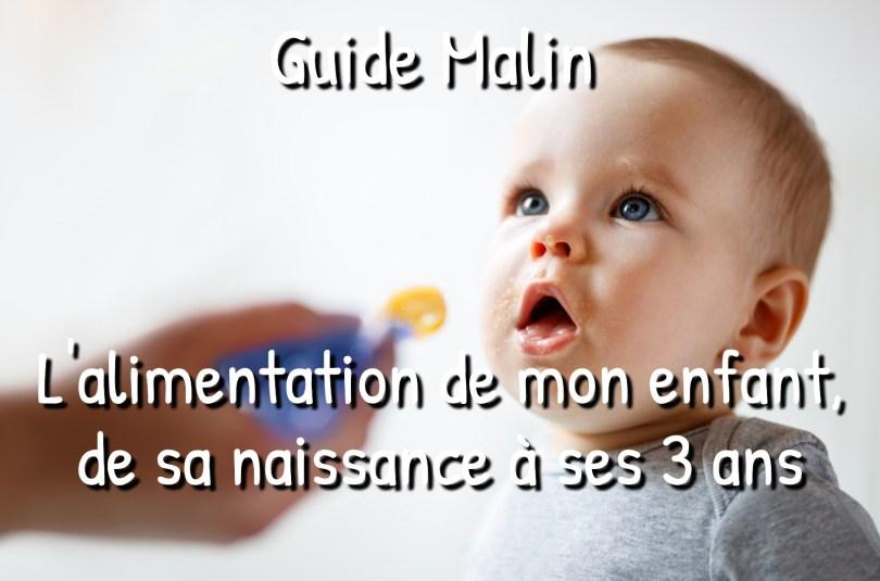 Guide : L'alimentation de mon enfant, de sa naissance à 3 ans