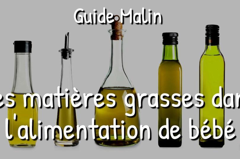 Guide : les matières grasses dans l'alimentation de bébé