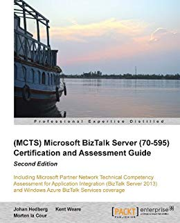 Microsoft BizTalk Server (70-595) Certification and Assessment Guide, Second Edition
