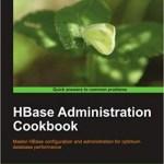 HBase Administration Cookbook