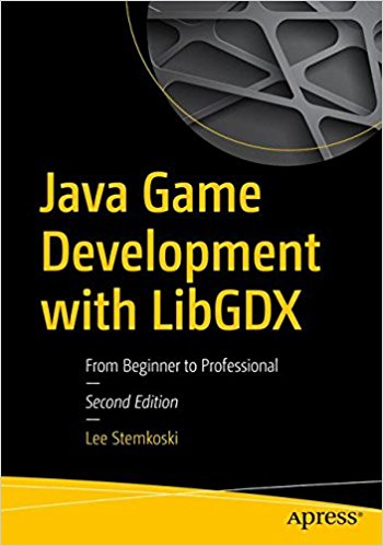 Java Game Development with LibGDX, 2nd Edition