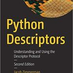 Python Descriptors, 2nd Edition