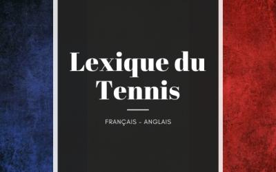 Le lexique du tennis : Français / Anglais