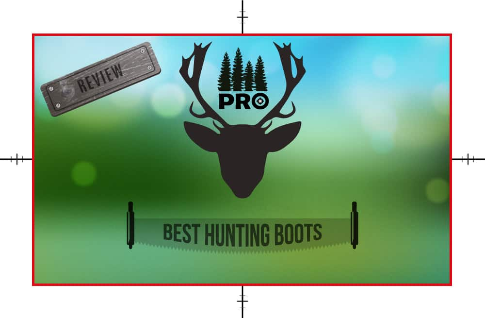 Best Hunting Boots Reviews - proHuntingHacks