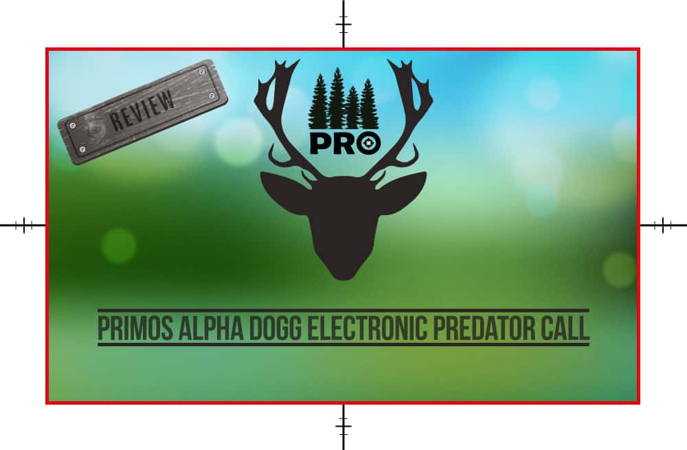 Primos Alpha Dogg Electronic Predator Call Review - proHuntingHacks