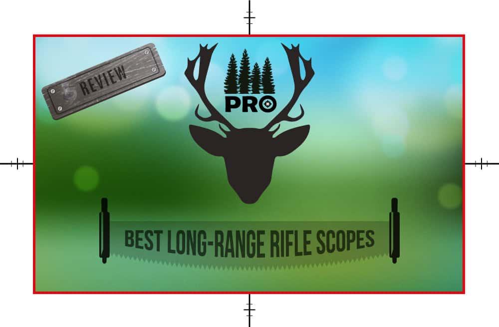 Best Long Range Rifle Scope - proHuntingHacks