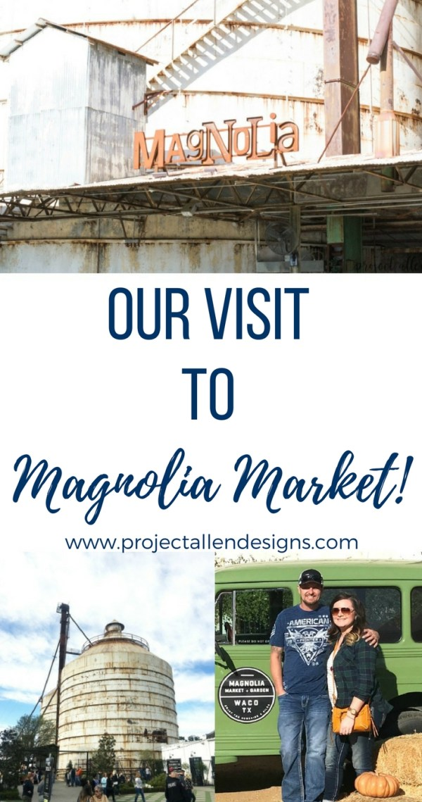 Our Visit To Magnolia Market: Find out all about our trip and details to help you plan your very own trip. #magnolia #farmhousedecor#travelideas
