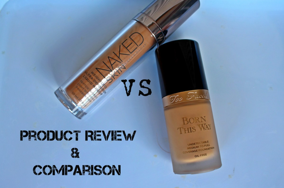 "Urban Decay ""Naked Skin"" Vs. Too Faced, ""Born This Way"" Foundation REVIEW"