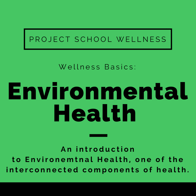 Wellness Basics: Environmental Health! Discover wellness and understand how to empower students to thrive!