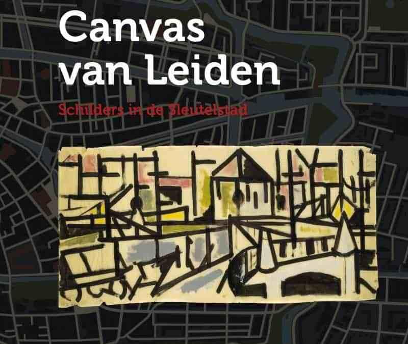 Nieuw boek: Canvas van Leiden, schilders in de Sleutelstad.
