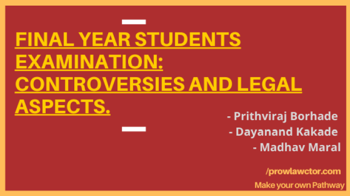 Final Year Students Examination: Controversies And Legal Aspects - Prolawctor