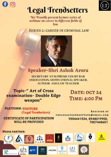 Webinar from Shri. Ashok Arora on Art of Cross examination- Double Edge weapon: Legal Trendsetters