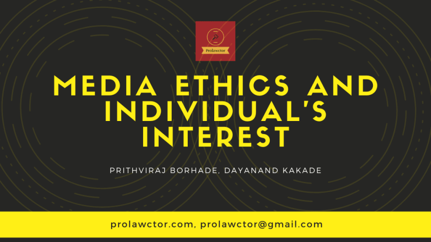 MEDIA ETHICS AND INDIVIDUAL'S INTEREST- Prolawctor