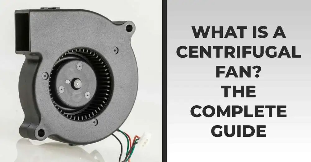 what is a centrifugal fan complete guide