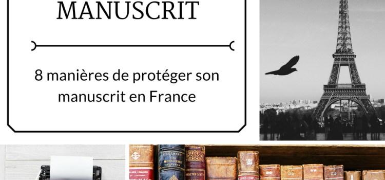 9 manières de protéger son manuscrit en France