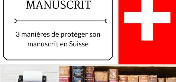 3 manières de protéger son manuscrit en Suisse