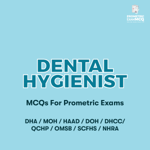 Dental Hygienist MCQs For Prometric Exams