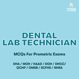 Dental Lab Technician MCQs For Prometric Exams