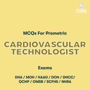 MCQs For Prometric Cardiovascular Technologist Exams