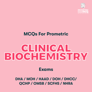 MCQs For Prometric Clinical Biochemistry Exams
