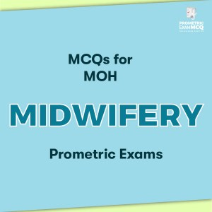 MCQs for MOH Midwifery Prometric Exams