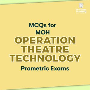MCQs for MOH Operation theatre Technology Prometric Exams