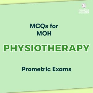 MCQs for MOH Physiotherapy Prometric Exams
