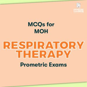 MCQs for MOH Respiratory Therapy Prometric Exams