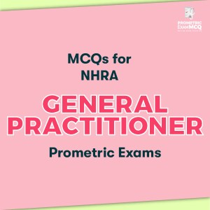 MCQs for NHRA General Practitioner Prometric Exams