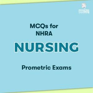 MCQs for NHRA Nursing Prometric Exams