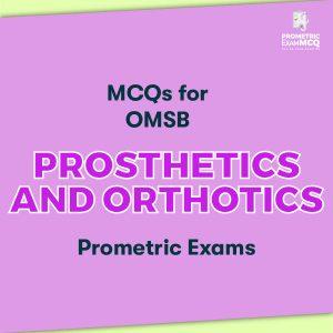 MCQs for OMSB Prosthetics and Orthotics Prometric Exams
