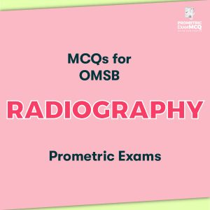 MCQs for OMSB Radiography Prometric Exams