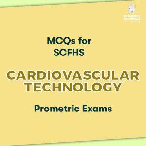 MCQs for SCFHS Cardiovascular Technology Prometric Exams