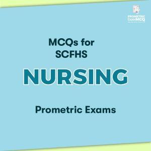 MCQs for SCFHS Nursing Prometric Exams