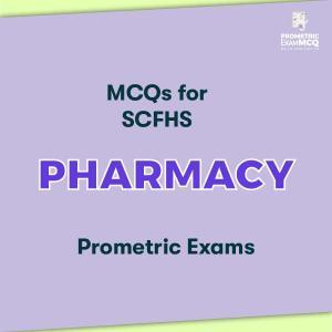 MCQs for SCFHS Pharmacy Prometric Exams