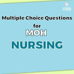 Multiple Choice Questions For MOH Nursing