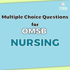Multiple Choice Questions For OMSB Nursing