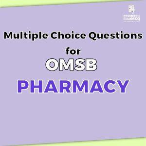 Multiple Choice Questions For OMSB Pharmacy