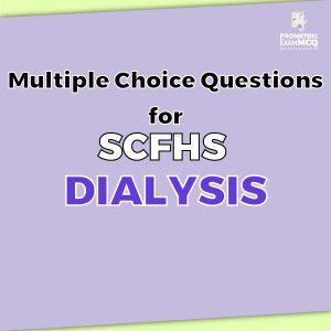 Multiple Choice Questions For SCFHS Dialysis