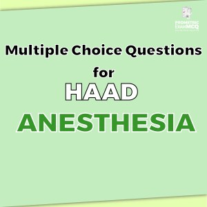 Multiple Choice Questions for HAAD Anesthesia