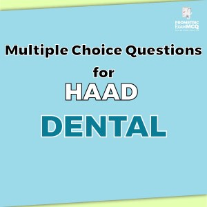 Multiple Choice Questions for HAAD Dental