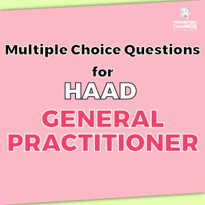 Multiple Choice Questions for HAAD General Practitioner